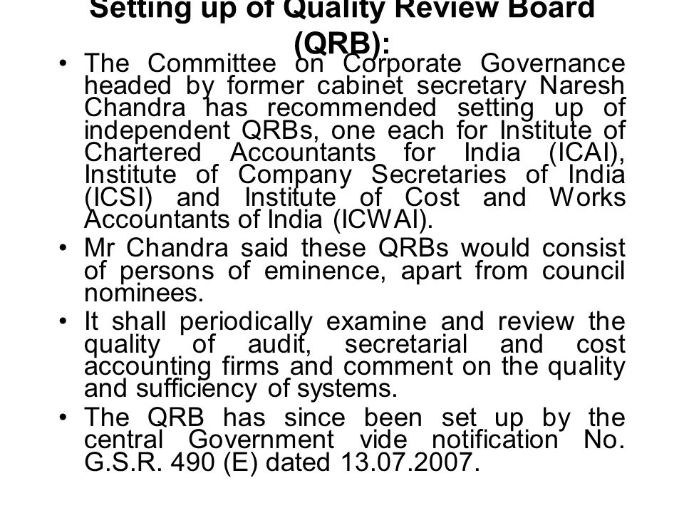 Setting up of Quality Review Board (QRB): The Committee on Corporate Governance headed by former cabinet secretary Naresh Chandra has recommended sett