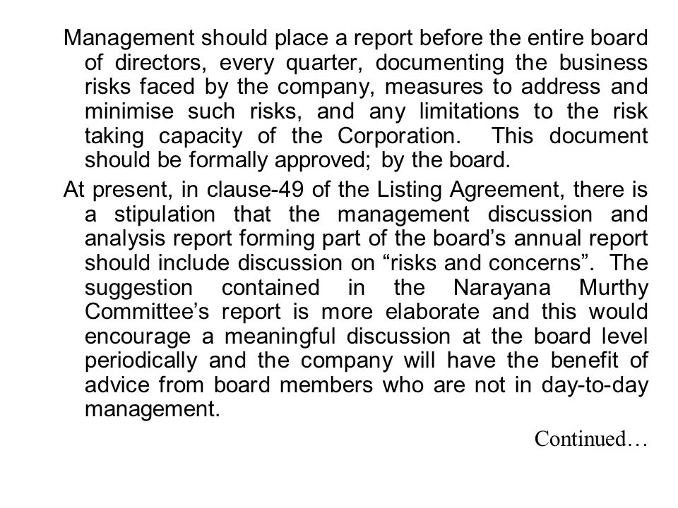 Management should place a report before the entire board of directors, every quarter, documenting the business risks faced by the company, measures to