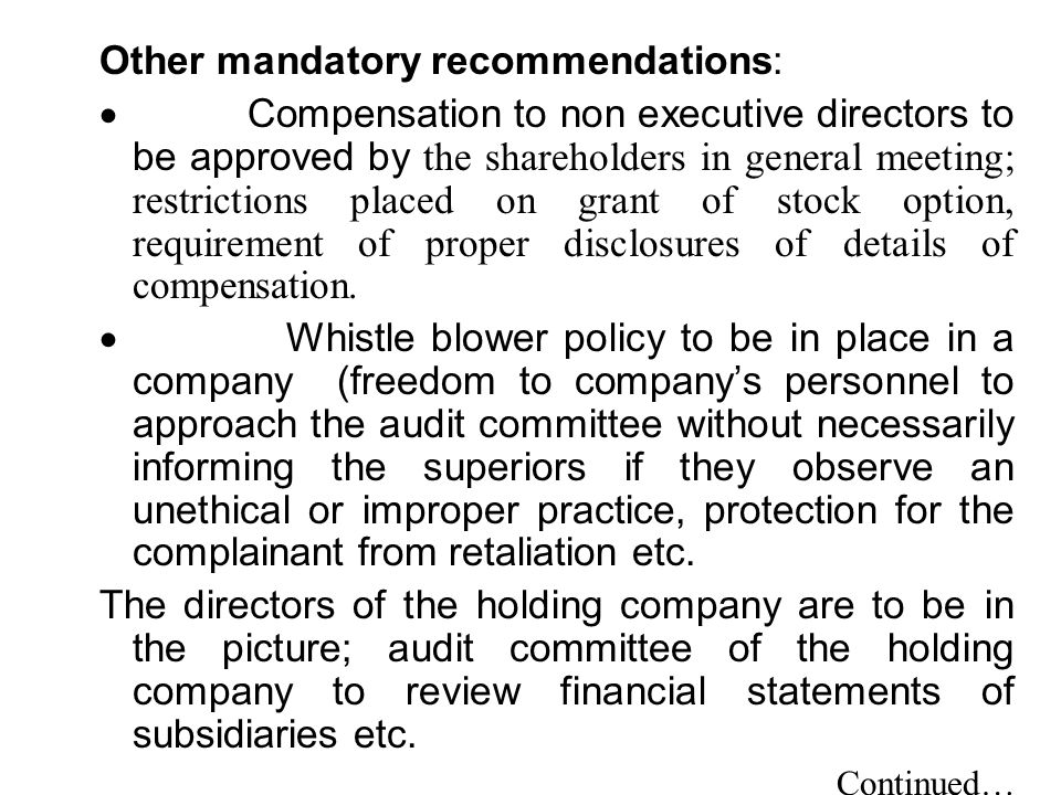 Other mandatory recommendations:  Compensation to non executive directors to be approved by the shareholders in general meeting; restrictions placed