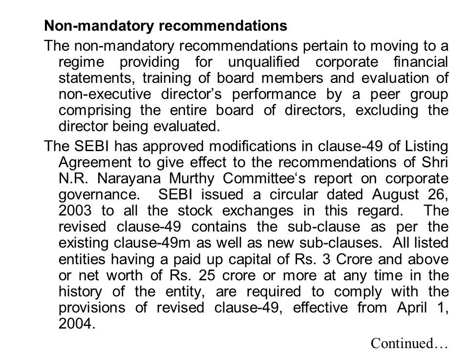 Non-mandatory recommendations The non-mandatory recommendations pertain to moving to a regime providing for unqualified corporate financial statements