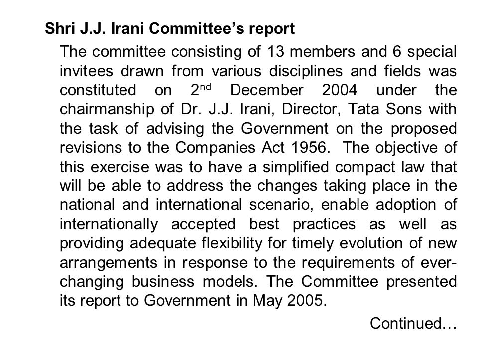 Shri J.J. Irani Committee's report The committee consisting of 13 members and 6 special invitees drawn from various disciplines and fields was constit