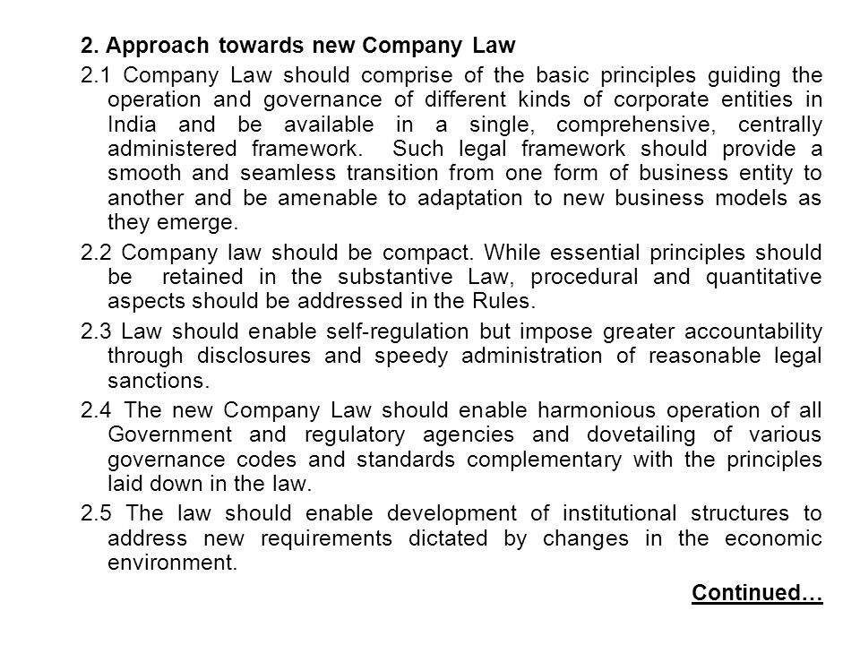 2. Approach towards new Company Law 2.1 Company Law should comprise of the basic principles guiding the operation and governance of different kinds of