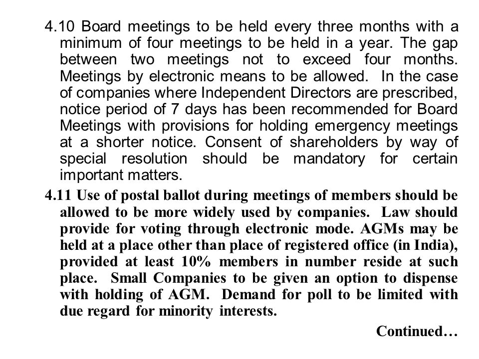 4.10 Board meetings to be held every three months with a minimum of four meetings to be held in a year. The gap between two meetings not to exceed fou