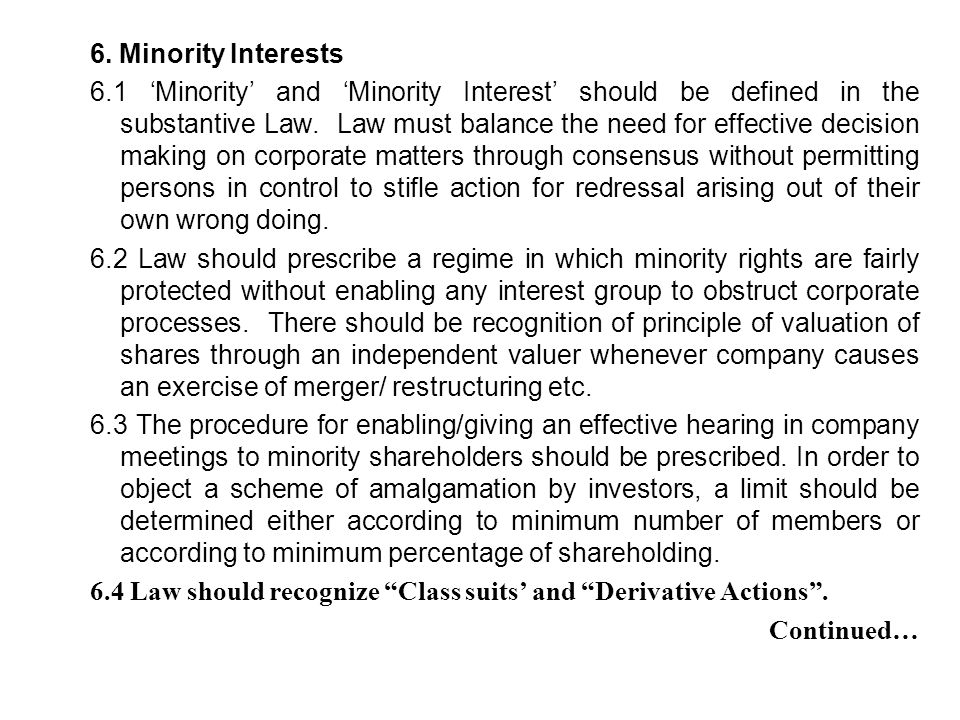 6. Minority Interests 6.1 'Minority' and 'Minority Interest' should be defined in the substantive Law. Law must balance the need for effective decisio