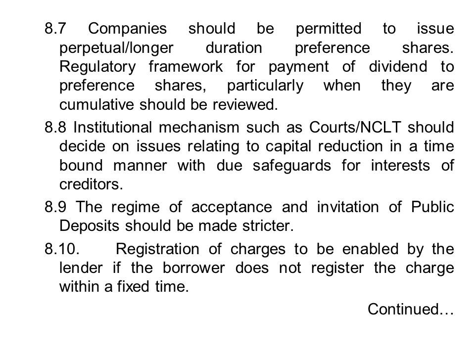 8.7 Companies should be permitted to issue perpetual/longer duration preference shares. Regulatory framework for payment of dividend to preference sha