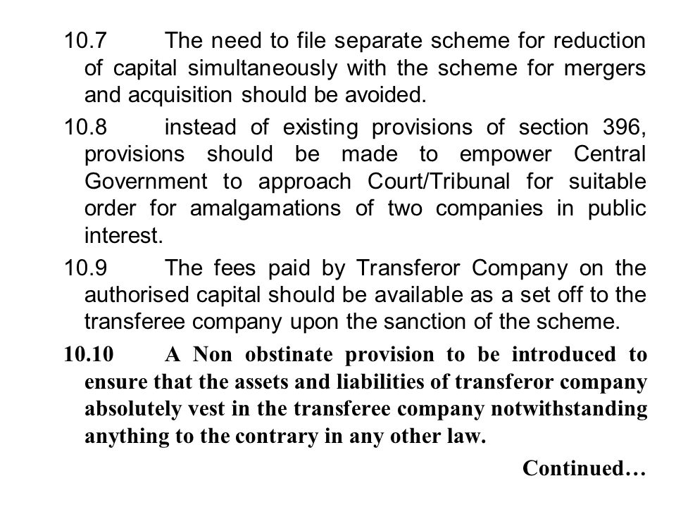 10.7The need to file separate scheme for reduction of capital simultaneously with the scheme for mergers and acquisition should be avoided. 10.8instea