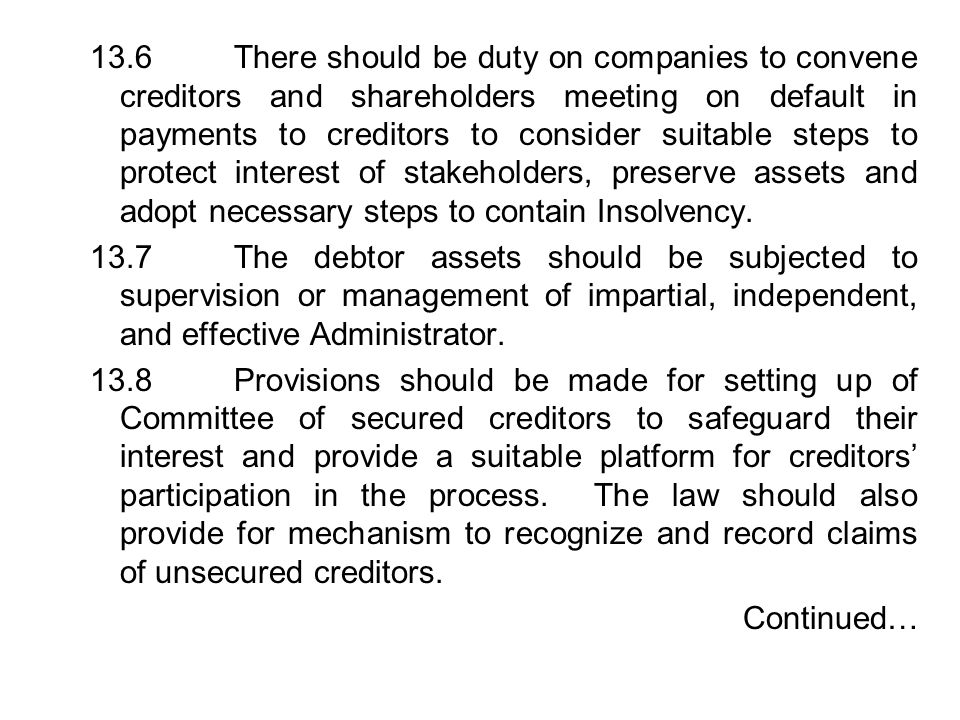 13.6There should be duty on companies to convene creditors and shareholders meeting on default in payments to creditors to consider suitable steps to