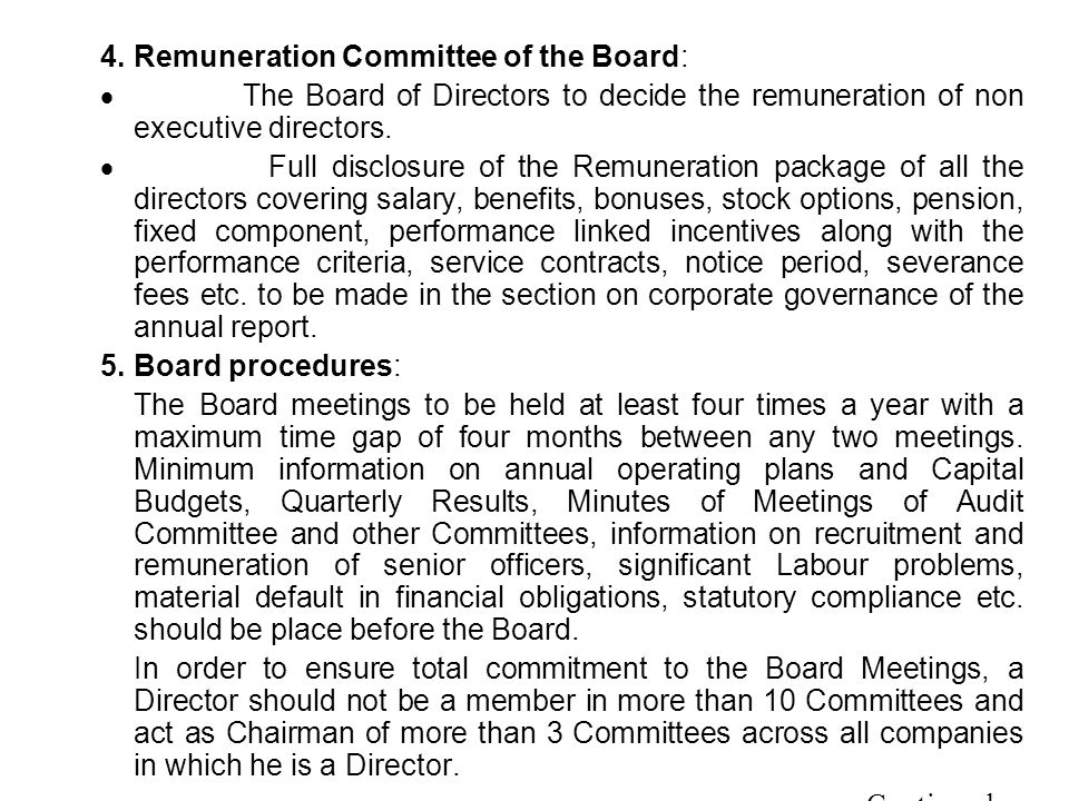 4.Remuneration Committee of the Board:  The Board of Directors to decide the remuneration of non executive directors.  Full disclosure of the Remune
