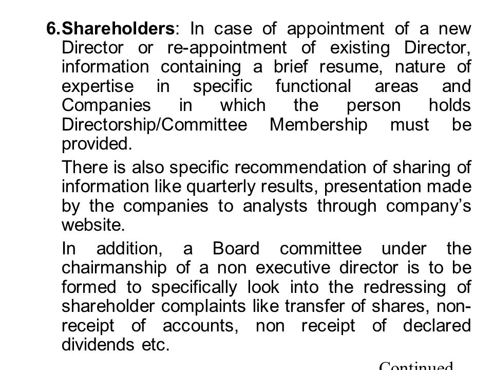 6.Shareholders: In case of appointment of a new Director or re-appointment of existing Director, information containing a brief resume, nature of expe