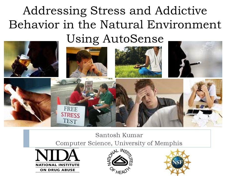 Our Team Behavioral Science Engineering 4/30/2015Santosh Kumar, University of Memphis2  Dr.