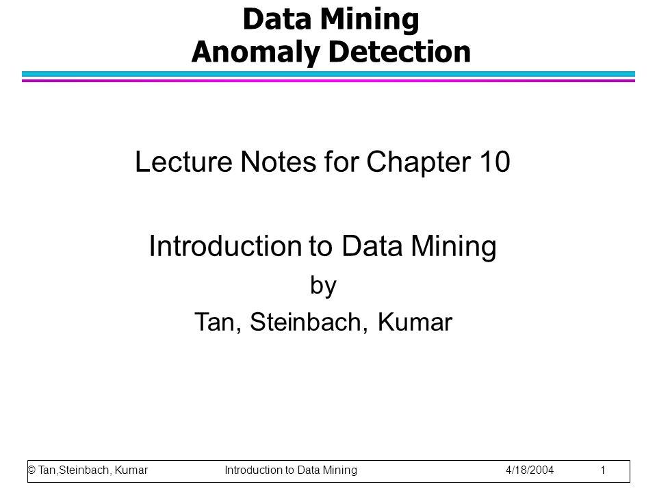 © Tan,Steinbach, Kumar Introduction to Data Mining 4/18/2004 22