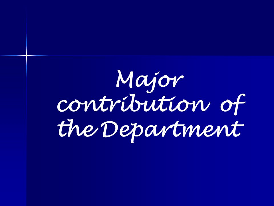 Major contribution of the Department