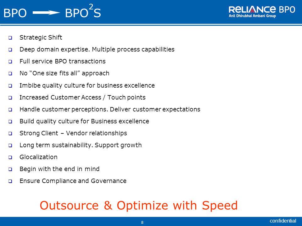 confidential 8 BPO BPO S  Strategic Shift  Deep domain expertise.