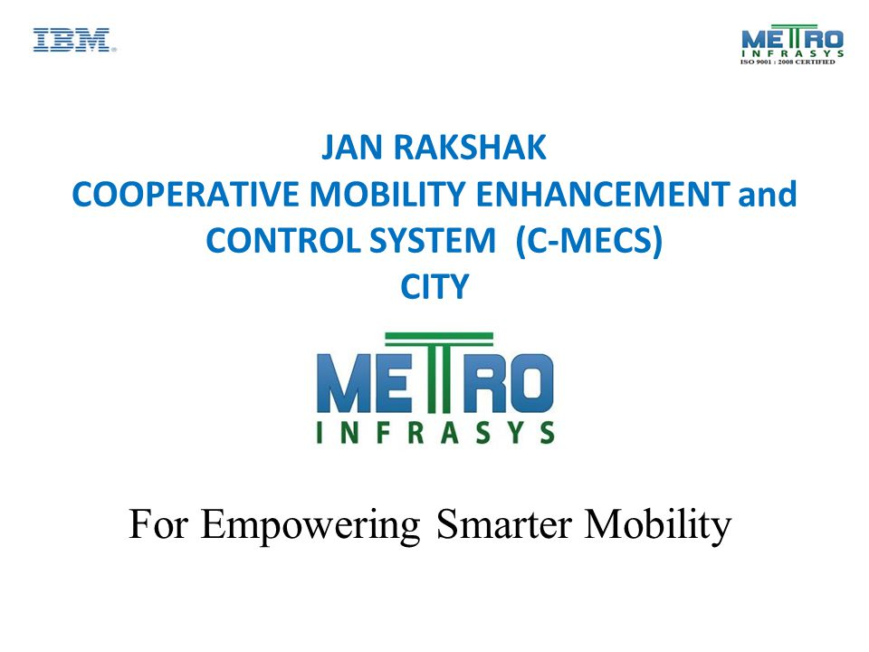 JAN RAKSHAK COOPERATIVE MOBILITY ENHANCEMENT and CONTROL SYSTEM (C-MECS) CITY For Empowering Smarter Mobility