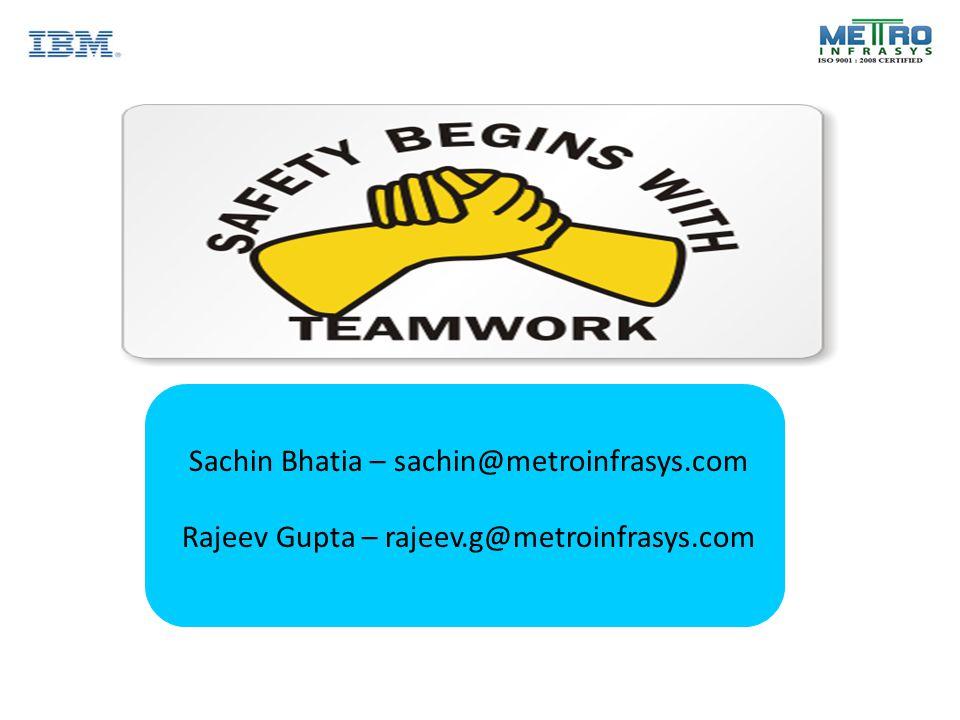 Sachin Bhatia – sachin@metroinfrasys.com Rajeev Gupta – rajeev.g@metroinfrasys.com