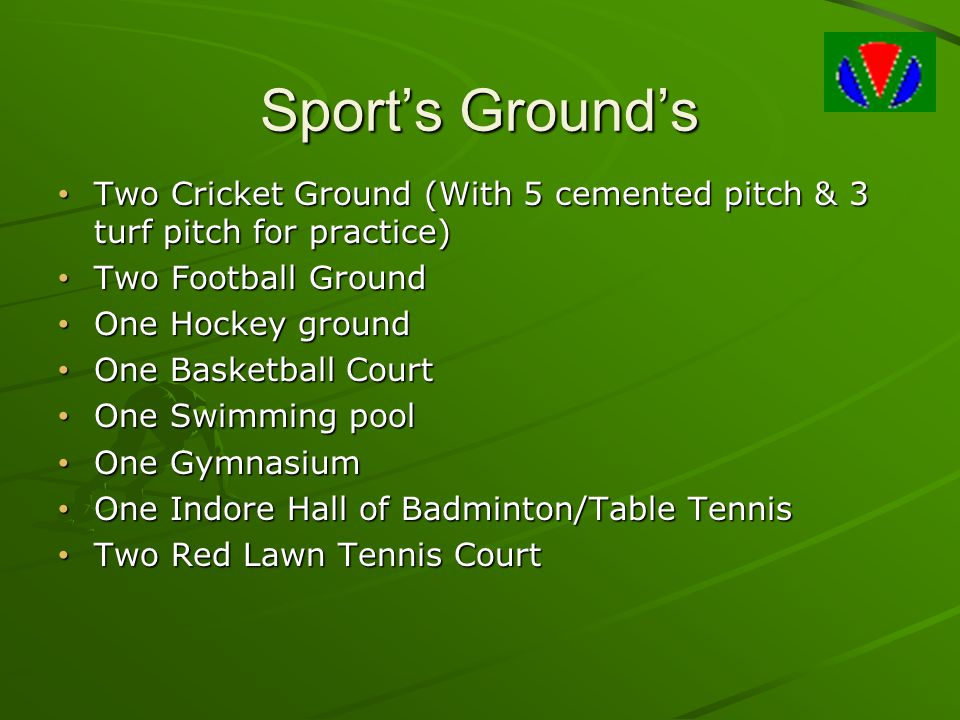 Sport's Ground's Two Cricket Ground (With 5 cemented pitch & 3 turf pitch for practice) Two Cricket Ground (With 5 cemented pitch & 3 turf pitch for p