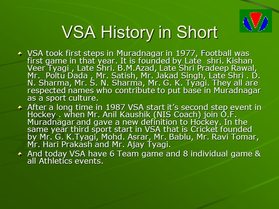 VSA History in Short VSA took first steps in Muradnagar in 1977, Football was first game in that year.