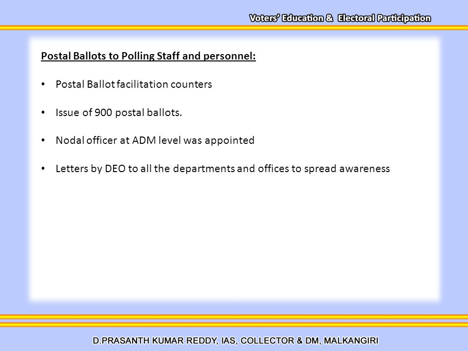 Postal Ballots to Polling Staff and personnel: Postal Ballot facilitation counters Issue of 900 postal ballots.