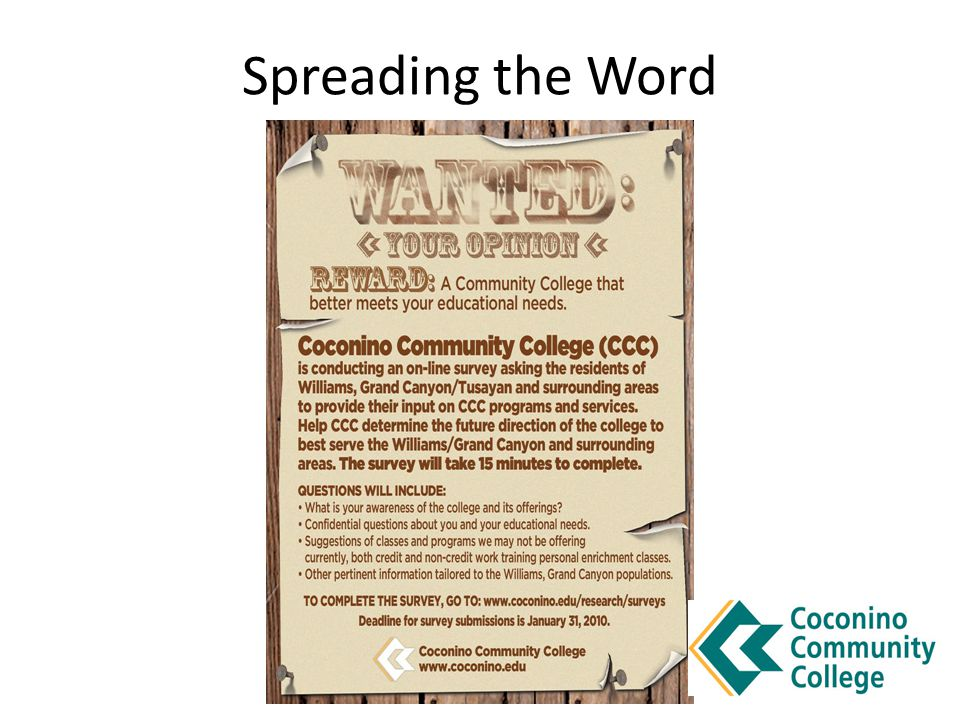 Advertisements and articles in the Williams – Grand Canyon News Local newsletters Flyer inserted into 1,500 water bills Posted flyers and stacks of flyers at stores and places of business that residents frequent Tapped CCC's own network of associates Follow-up with groups and individuals