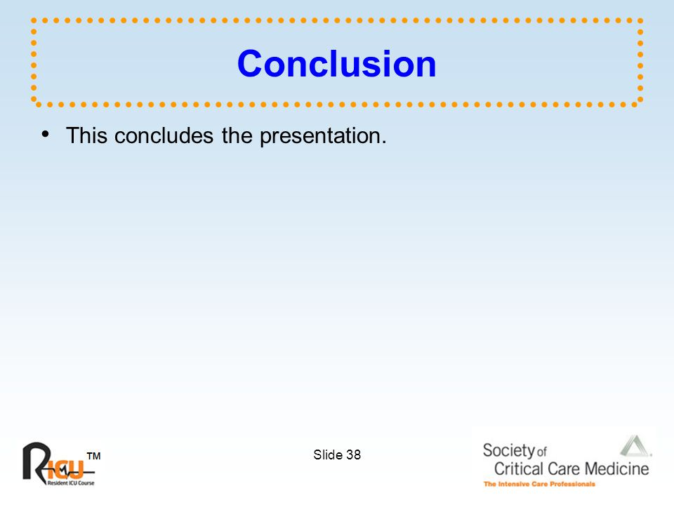 Slide 38 Conclusion This concludes the presentation.