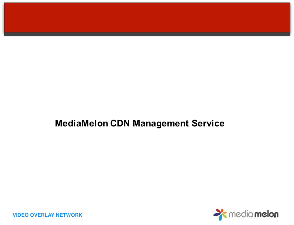Confidential MediaMelon CDN Management Service 8