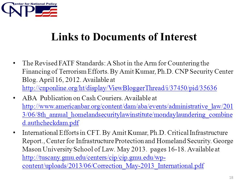 Links to Documents of Interest The Revised FATF Standards: A Shot in the Arm for Countering the Financing of Terrorism Efforts. By Amit Kumar, Ph.D. C