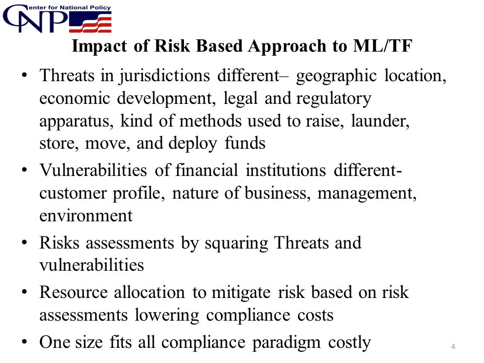 Impact of Risk Based Approach to ML/TF Threats in jurisdictions different– geographic location, economic development, legal and regulatory apparatus,