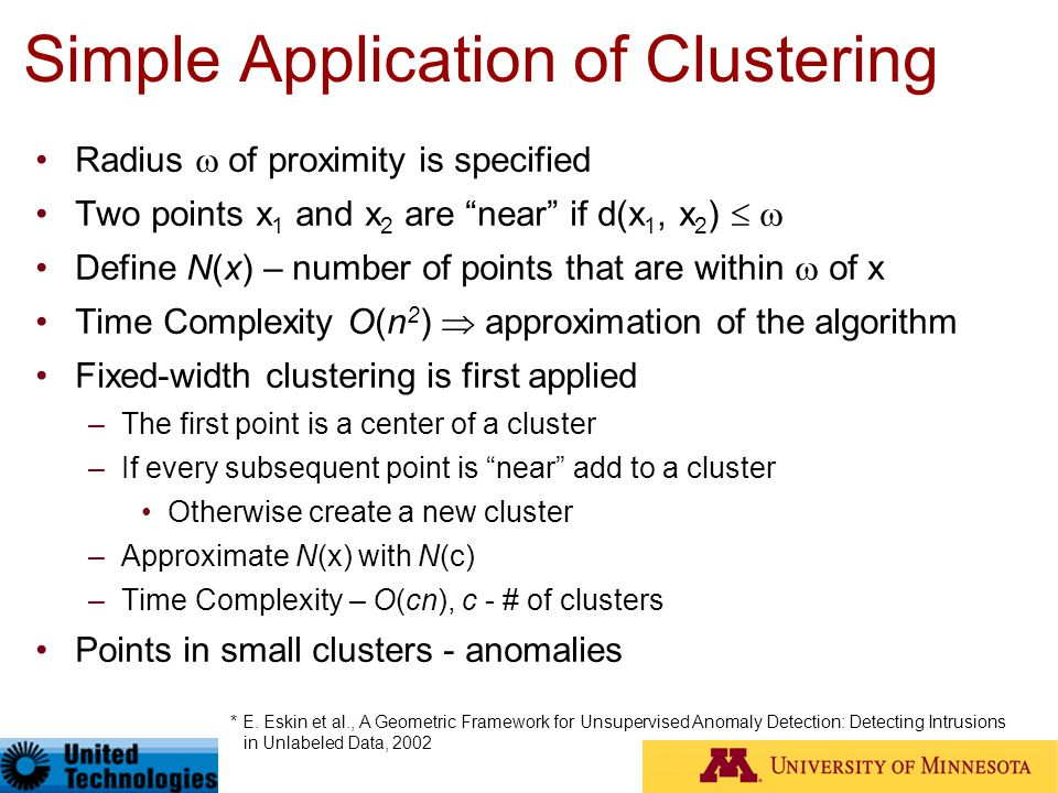 "Simple Application of Clustering Radius  of proximity is specified Two points x 1 and x 2 are ""near"" if d(x 1, x 2 )   Define N(x) – number of poin"