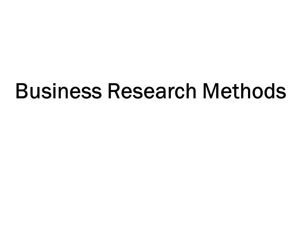 Course Title: Business Research Methods Text Book: Research Methodology: A step-By-Step Guide For Beginners by Ranjit Kumar Must Read Books:  Business Research Methods by William G.