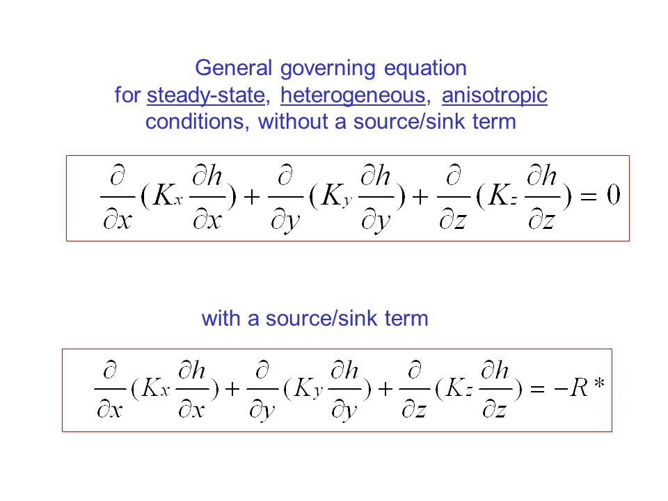 General governing equation for steady-state, heterogeneous, anisotropic conditions, without a source/sink term with a source/sink term