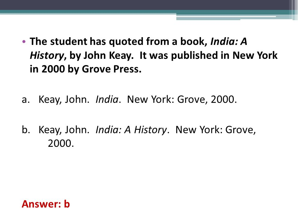 The student has quoted from a book, India: A History, by John Keay.