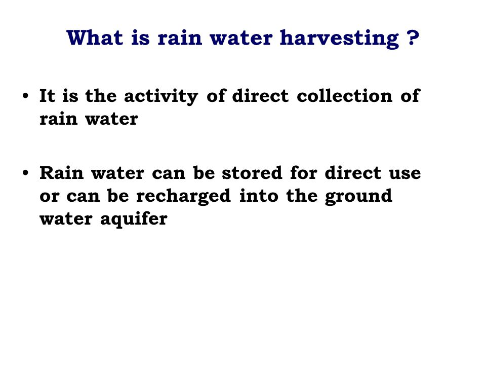 What is rain water harvesting .