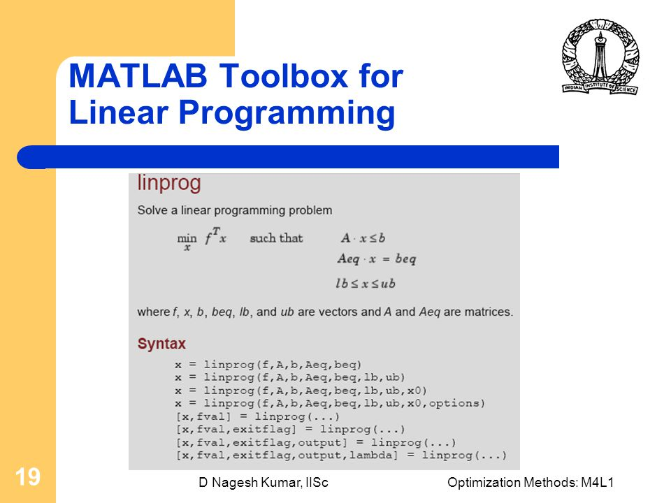 D Nagesh Kumar, IIScOptimization Methods: M4L1 19 MATLAB Toolbox for Linear Programming