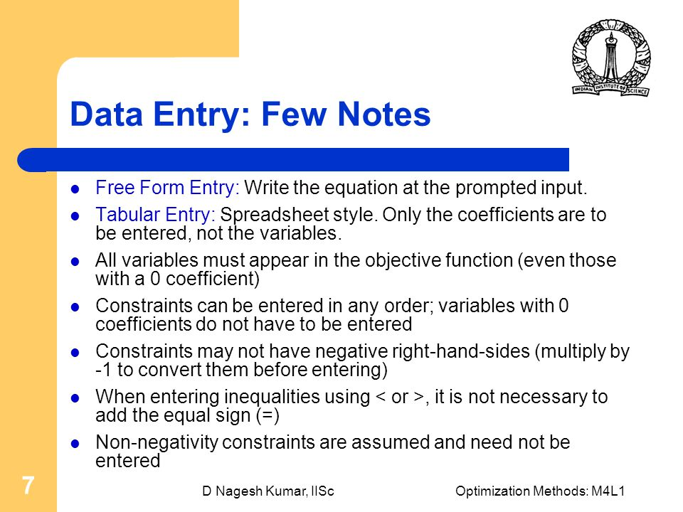 D Nagesh Kumar, IIScOptimization Methods: M4L1 7 Data Entry: Few Notes Free Form Entry: Write the equation at the prompted input. Tabular Entry: Sprea