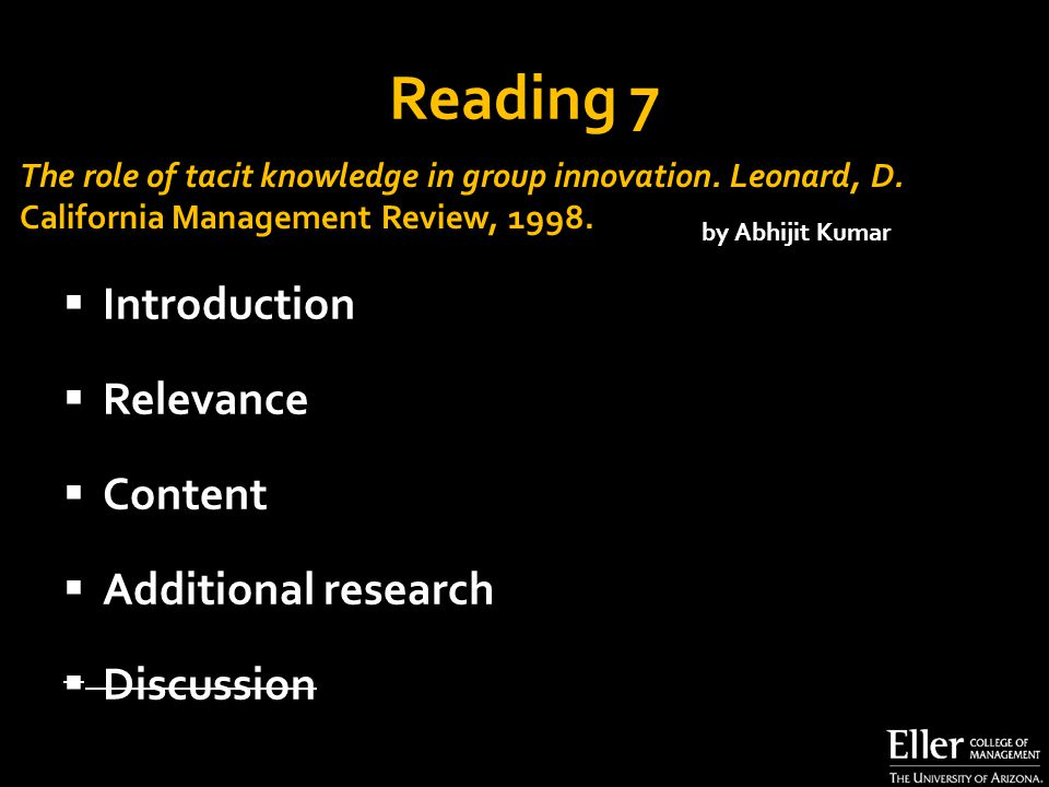 Reading 7  Introduction  Relevance  Content  Additional research  Discussion The role of tacit knowledge in group innovation.
