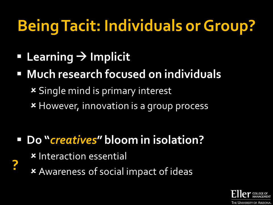 Being Tacit: Individuals or Group.