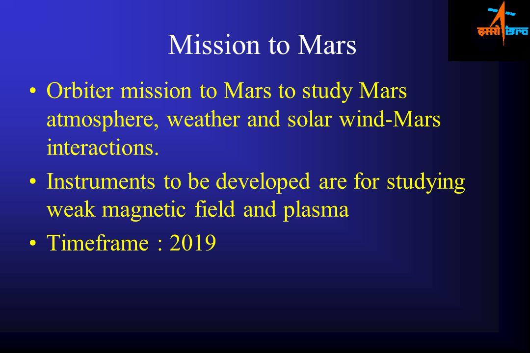 Mission to Mars Orbiter mission to Mars to study Mars atmosphere, weather and solar wind-Mars interactions.