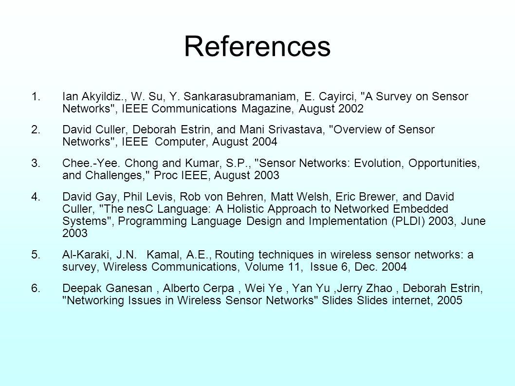 References 1.Ian Akyildiz., W. Su, Y. Sankarasubramaniam, E.