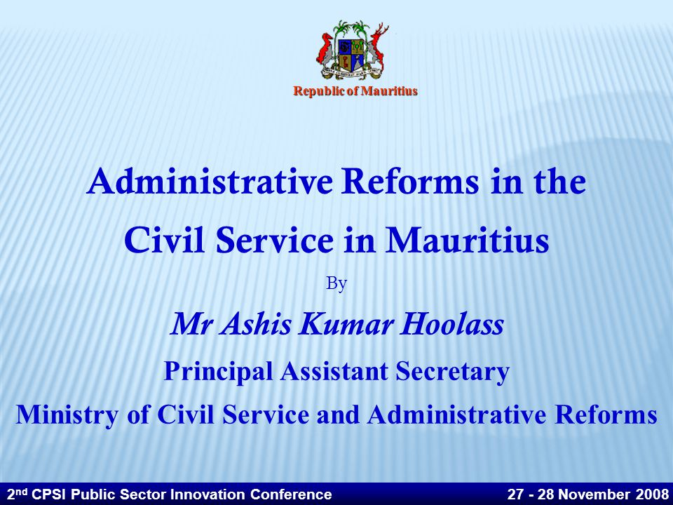 Vision of the Ministry of Civil Service & Administrative Reforms To create a modern and efficient Public Service to achieve excellence in the delivery of public services and to ensure good governance 2 nd CPSI Public Sector Innovation Conference 27 - 28 November 2008