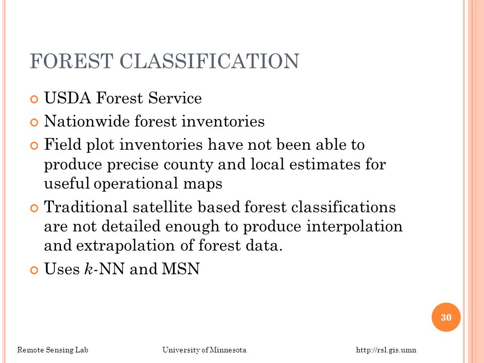 FOREST CLASSIFICATION USDA Forest Service Nationwide forest inventories Field plot inventories have not been able to produce precise county and local