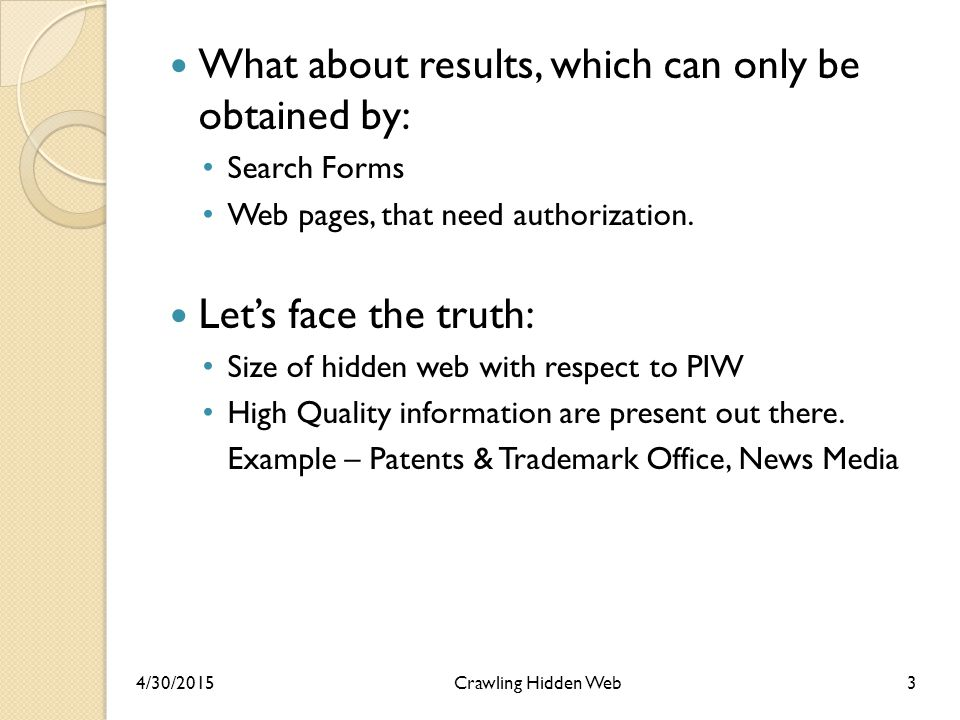 What about results, which can only be obtained by: Search Forms Web pages, that need authorization.