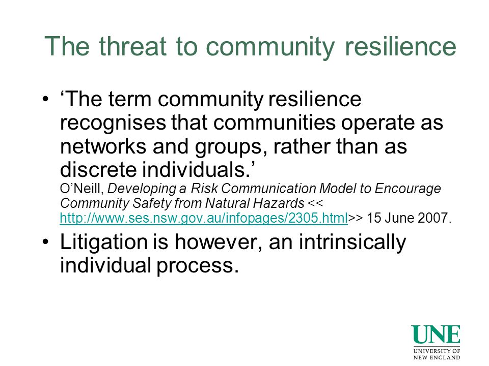 The threat to community resilience 'The term community resilience recognises that communities operate as networks and groups, rather than as discrete