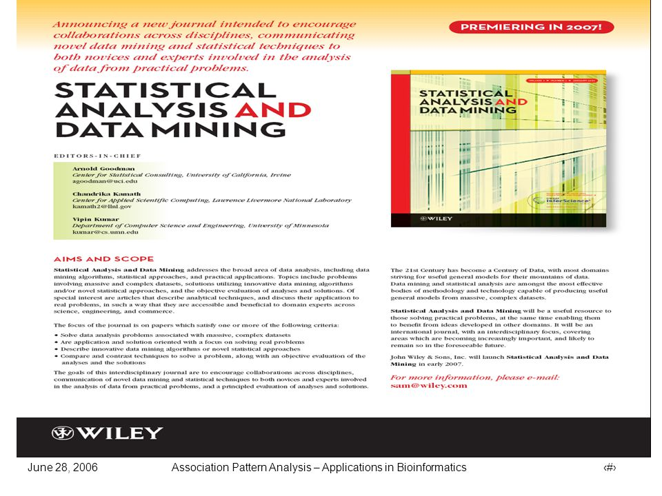 June 28, 2006 Association Pattern Analysis – Applications in Bioinformatics 44