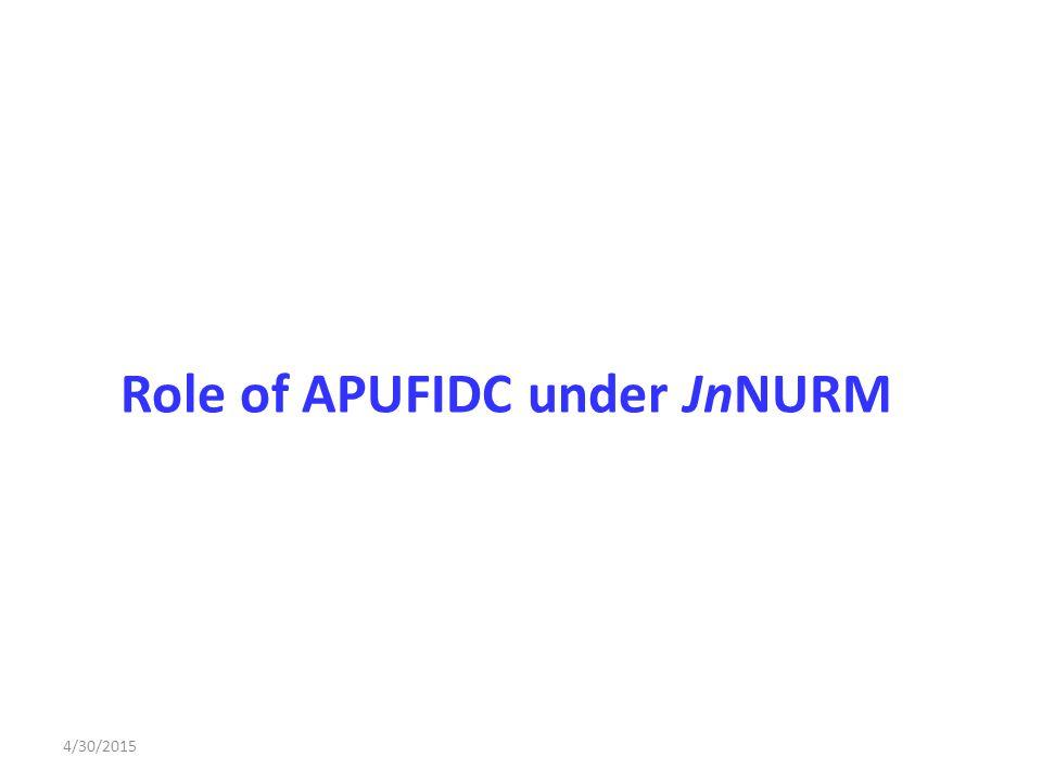 Role of APUFIDC under JnNURM
