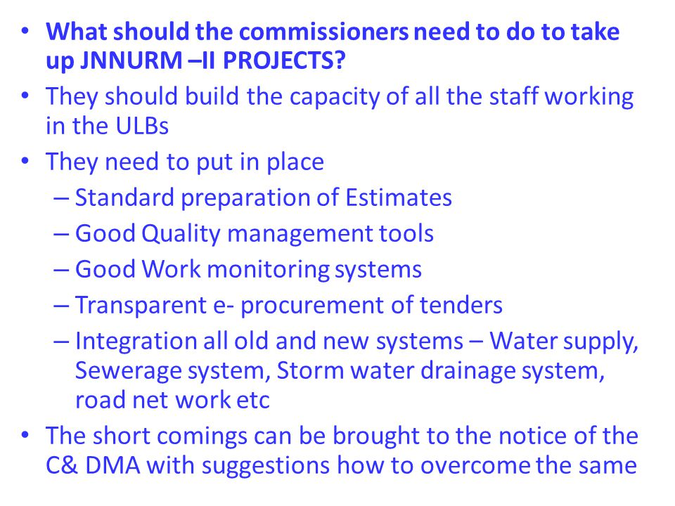 What should the commissioners need to do to take up JNNURM –II PROJECTS.