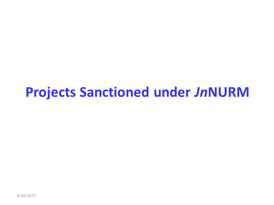 Projects Sanctioned under JnNURM 4/30/2015