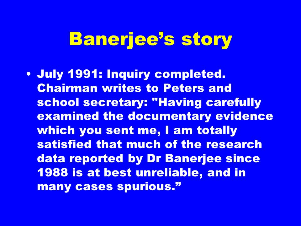 Banerjee's story July 1991: Inquiry completed.
