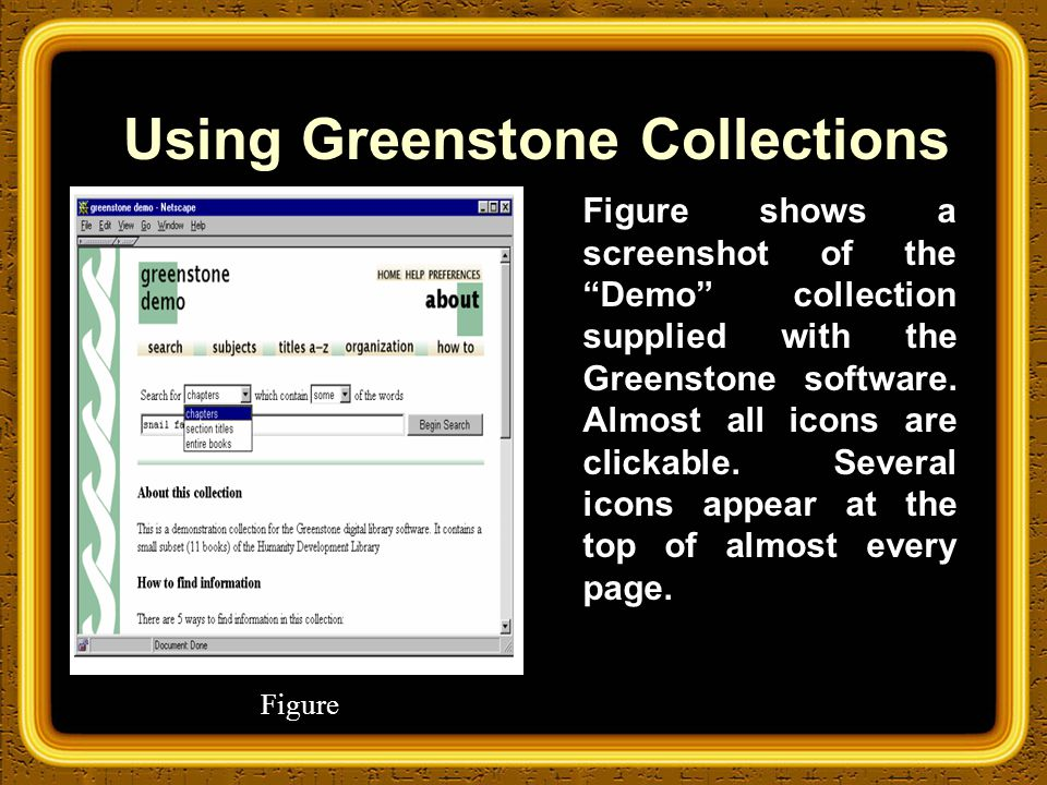 Using Greenstone Collections Figure shows a screenshot of the Demo collection supplied with the Greenstone software.