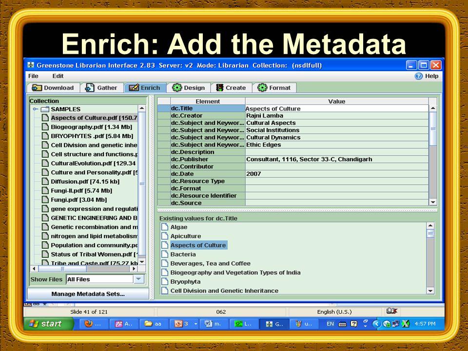 Enrich: Add the Metadata
