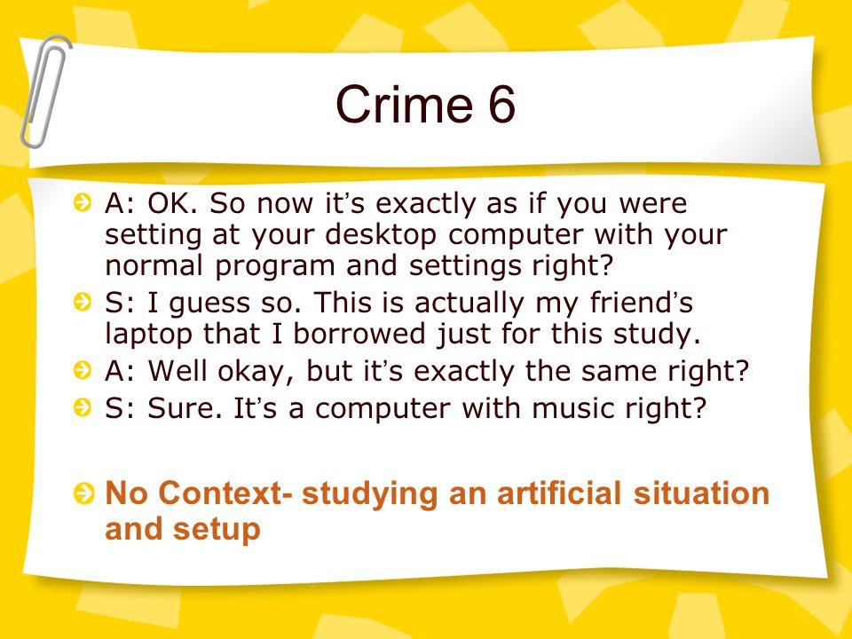 Crime 6 A: OK.